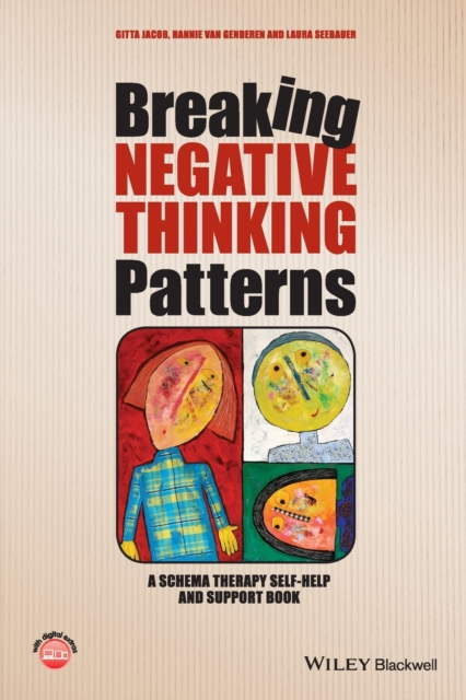 Cover for: Breaking Negative Thinking Patterns : A Schema Therapy Self-Help and Support Book