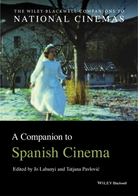 A Companion to Spanish Cinema (CNCZ - Wiley Blackwell Companions to National Ci.