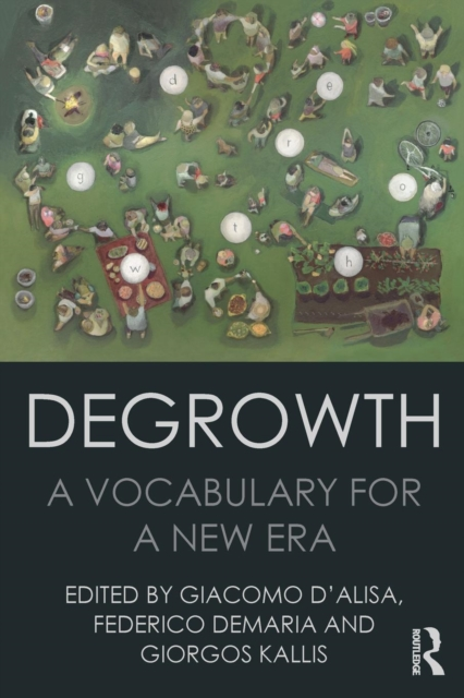Cover for: Degrowth : A Vocabulary for a New Era