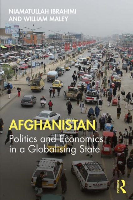 Cover for: Afghanistan : Politics and Economics in a Globalising State