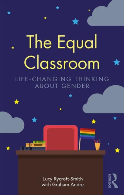 Cover for: The Equal Classroom : Life-Changing Thinking About Gender
