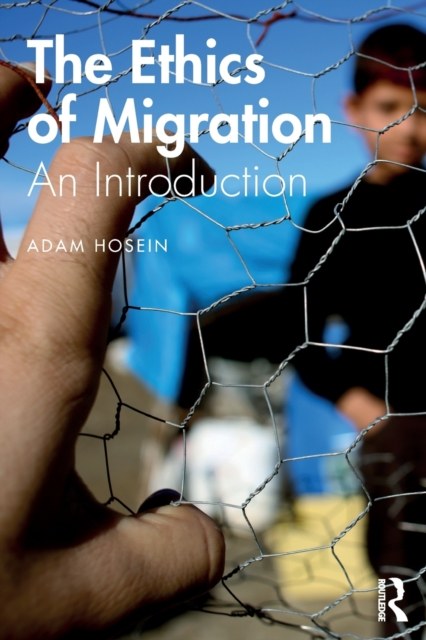 Cover for: The Ethics of Migration : An Introduction