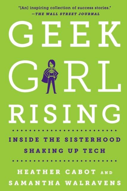 Cover for: Geek Girl Rising : Inside the Sisterhood Shaking Up Tech