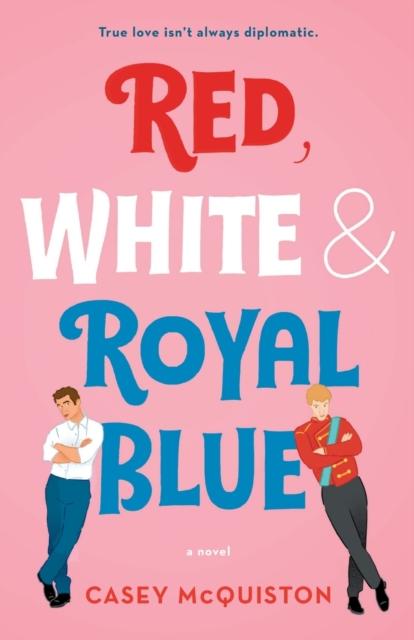 Image for Red White & Royal Blue : A Novel