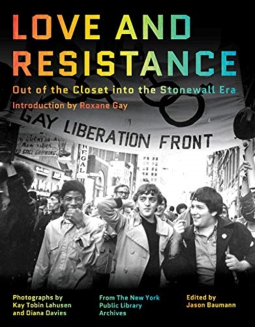 Cover for: Love and Resistance : Out of the Closet into the Stonewall Era