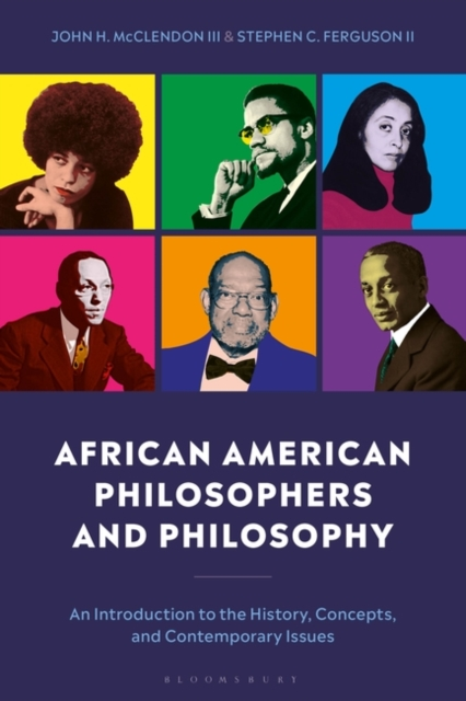 Image for African American Philosophers and Philosophy : An Introduction to the History, Concepts and Contemporary Issues