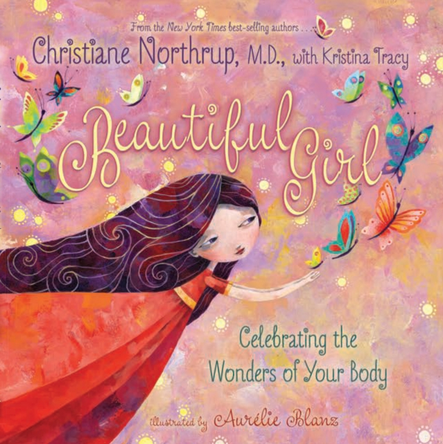 Cover for: Beautiful Girl : Celebrating the Wonders of Your Body