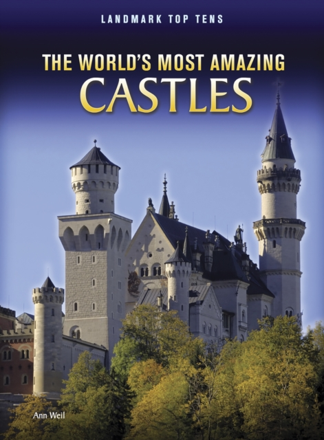 The World's Most Amazing Castles (Landmark Top Tens) (Hardcover),. 9781406227505