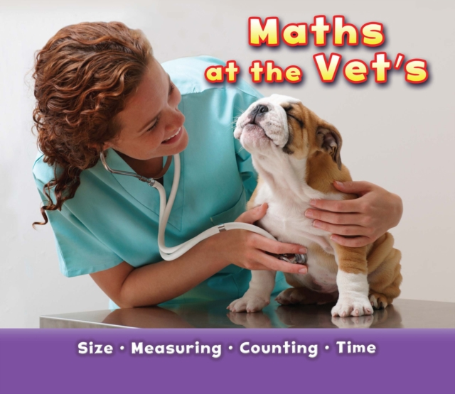 Maths at the Vet's (Maths at Work) (Paperback), Steffora, Tracey, 9781406250824