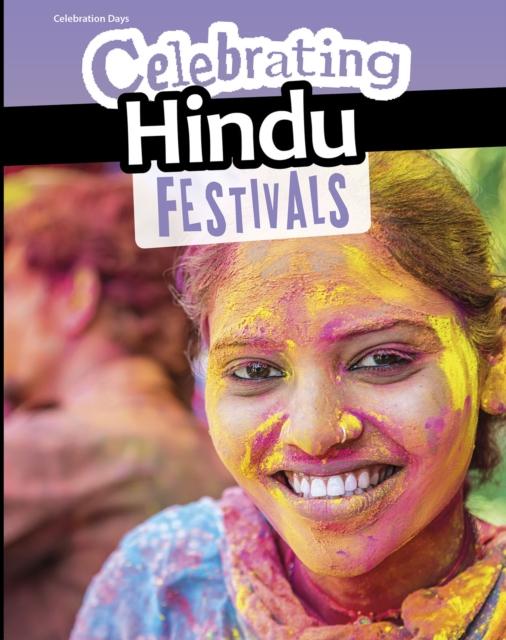 Celebrating Hindu Festivals (Celebration Days) (Hardcover), Miles. 9781406297683