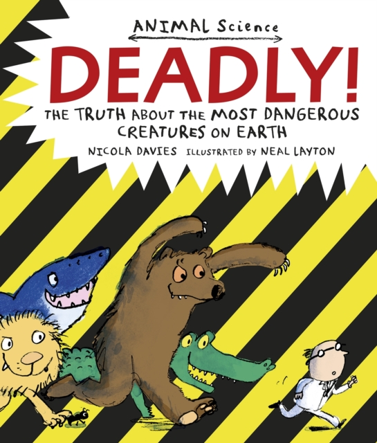 Cover for: Deadly! : The Truth About the Most Dangerous Creatures on Earth
