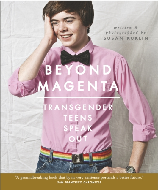 Cover for: Beyond Magenta : Transgender Teens Speak Out