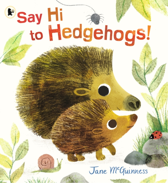 Cover for: Say Hi to Hedgehogs!