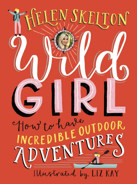 Image for Wild Girl: How to Have Incredible Outdoor Adventures