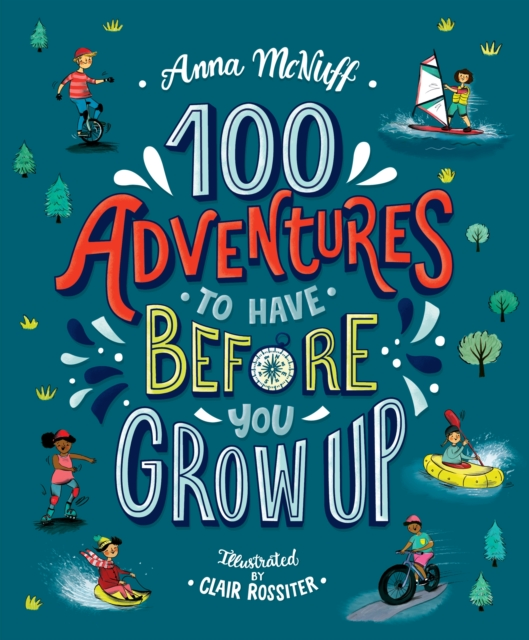 Cover for: 100 Adventures to Have Before You Grow Up