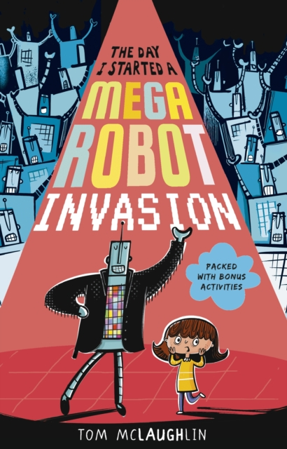 Cover for: The Day I Started a Mega Robot Invasion