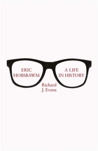 Cover for: Eric Hobsbawm: A Life in History