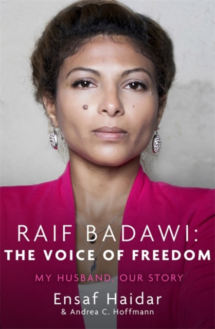 Cover for: Raif Badawi: The Voice of Freedom : My Husband, Our Story