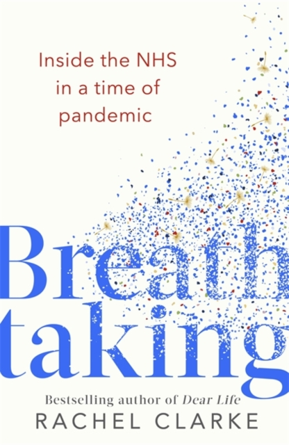 Image for Breathtaking : Inside the NHS in a Time of Pandemic