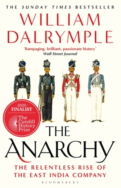 Cover for: The Anarchy : The Relentless Rise of the East India Company