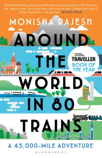 Cover for: Around the World in 80 Trains : A 45,000-Mile Adventure