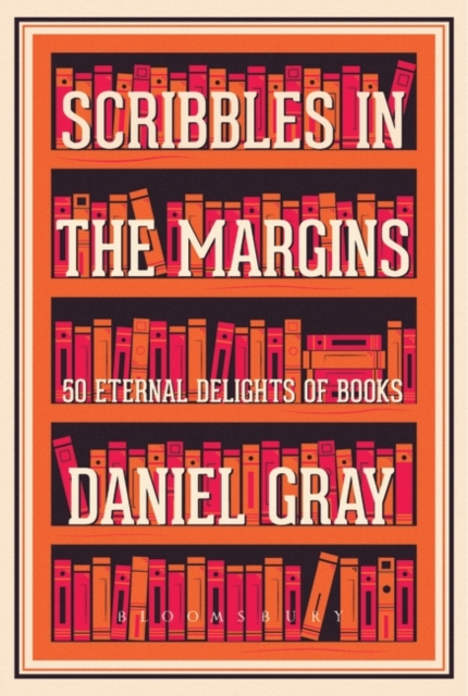 Cover for: Scribbles in the Margins : 50 Eternal Delights of Books SHORTLISTED FOR THE BOOKS ARE MY BAG READERS AWARDS!