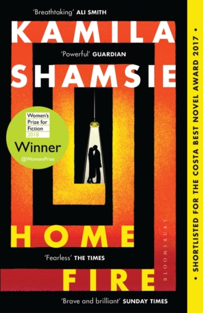 Cover for: Home Fire : WINNER OF THE WOMEN'S PRIZE FOR FICTION 2018
