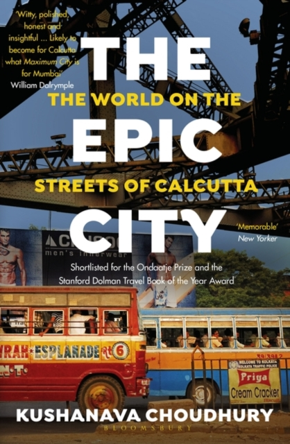 Cover for: The Epic City : The World on the Streets of Calcutta