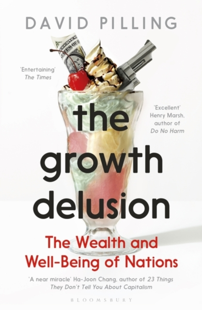 Cover for: The Growth Delusion : The Wealth and Well-Being of Nations