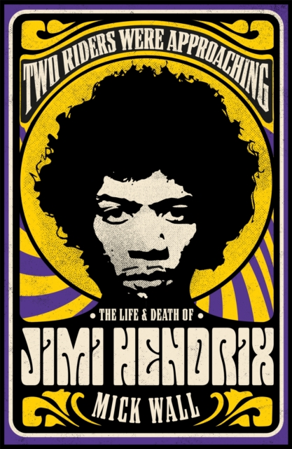 Cover for: Two Riders Were Approaching: The Life & Death of Jimi Hendrix