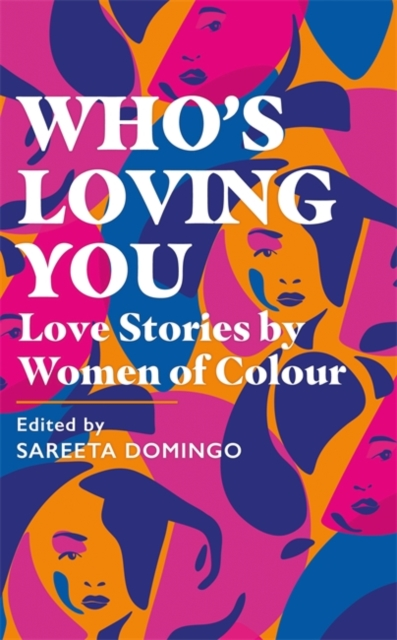 Cover for: Who's Loving You : Love Stories by Women of Colour