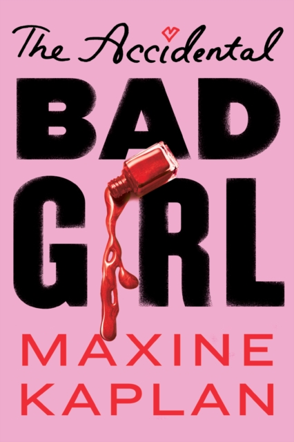 Cover for: The Accidental Bad Girl