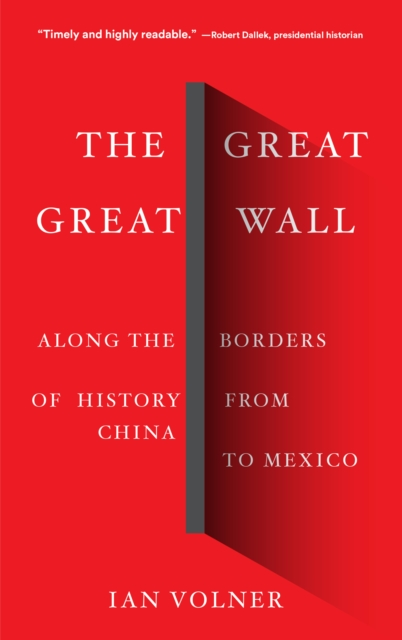 Cover for: The Great Great Wall : Along the Borders of History from China to Mexico