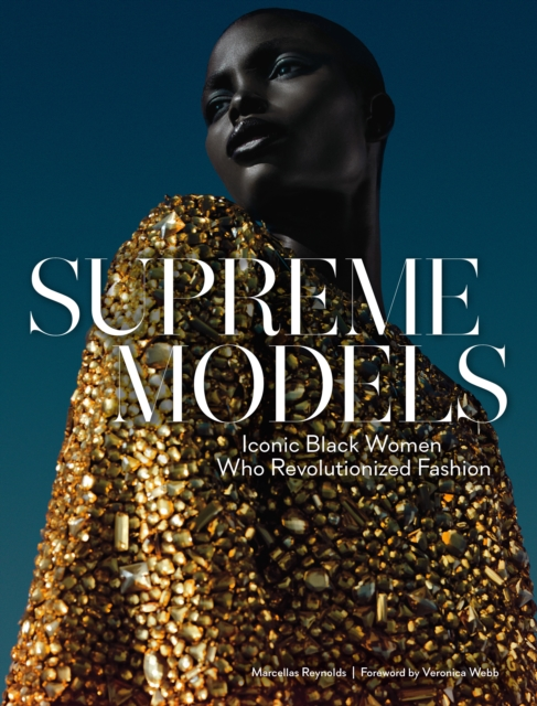 Cover for: Supreme Models: Iconic Black Women Who Revolutionized Fashion