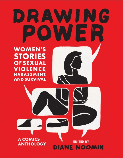 Cover for: Drawing Power: Women's Stories of Sexual Violence, Harassment, and Survival