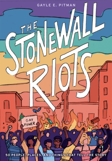 Cover for: The Stonewall Riots: Coming Out in the Streets