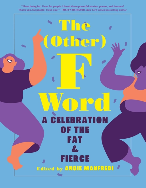 Image for The (Other) F Word: A Celebration of the Fat & Fierce
