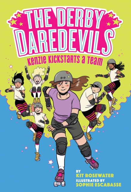 Cover for: The Derby Daredevils: Kenzie Kickstarts a Team : (The Derby Daredevils Book #1)