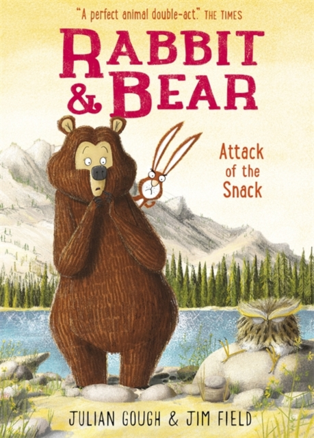 Cover for: Rabbit and Bear: Attack of the Snack : Book 3