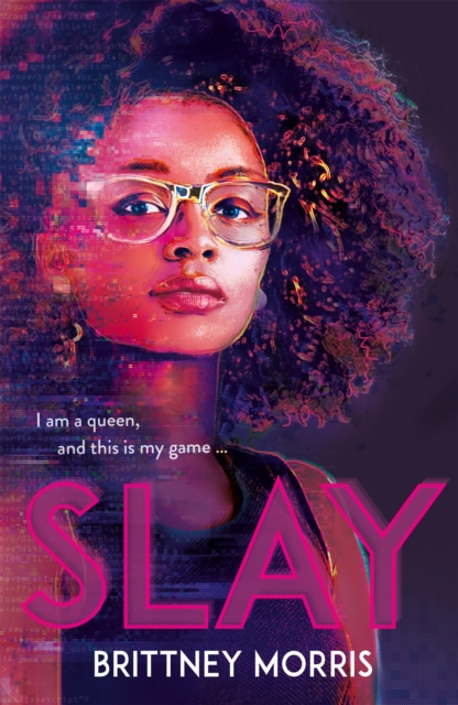 Image for SLAY : the Black Panther-inspired novel about virtual reality, safe spaces and celebrating your identity