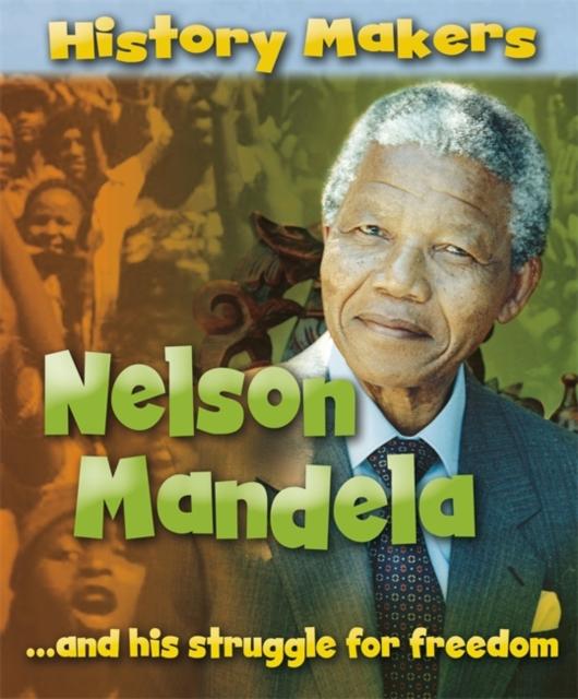 History Makers: Nelson Mandela (Paperback), Ridley, Sarah, 9781445117966