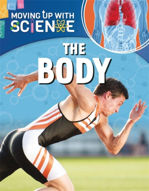Moving Up With Science The Body, Riley, Peter, 9781445135403