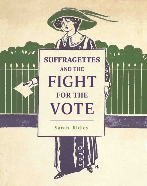 Cover for: Suffragettes and the Fight for the Vote
