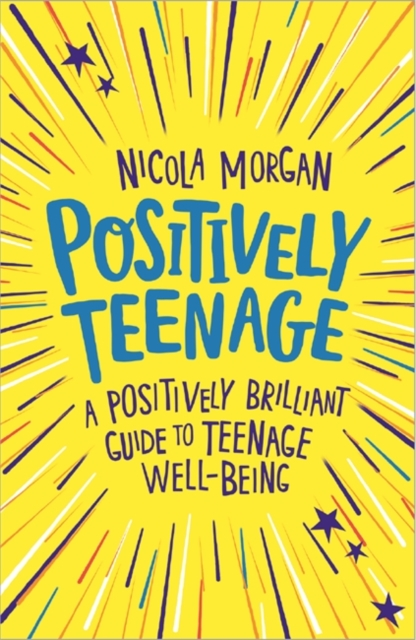 Cover for: Positively Teenage : A positively brilliant guide to teenage well-being