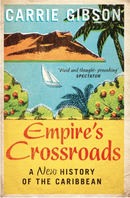 Cover for: Empire's Crossroads : A New History of the Caribbean