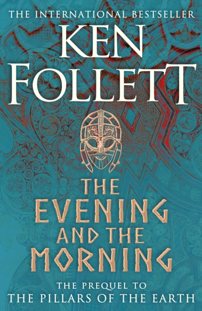 Cover for: The Evening and the Morning : The Prequel to The Pillars of the Earth, A Kingsbridge Novel