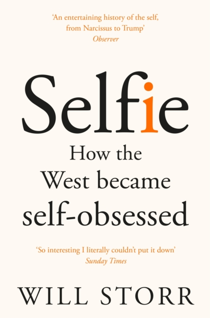 Cover for: Selfie : How the West Became Self-Obsessed