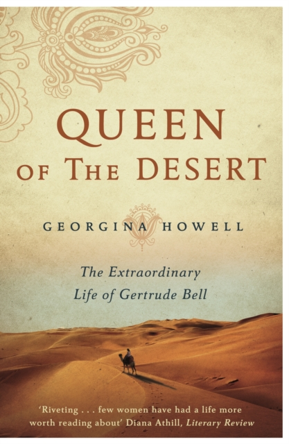 Cover for: Queen of the Desert : The Extraordinary Life of Gertrude Bell