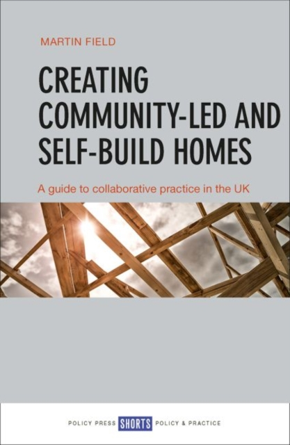 Cover for: Creating Community-Led and Self-Build Homes : A Guide to Collaborative Practice in the UK