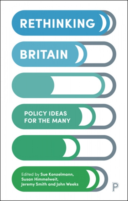 Cover for: Rethinking Britain : Policy Ideas for the Many